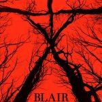 あの衝撃作品の続編!?「ブレア・ウィッチ Blair Witch」が怖そう!